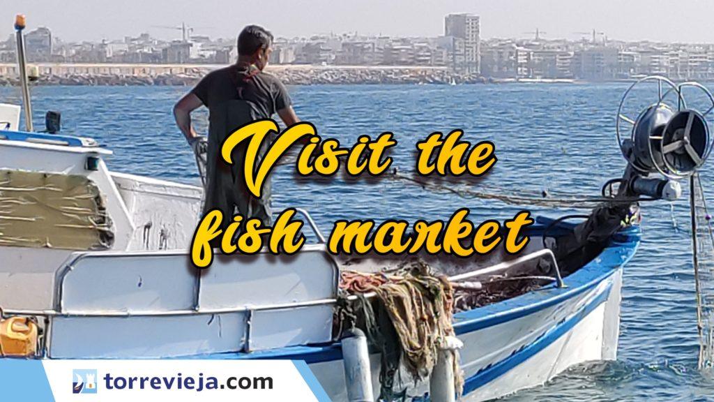 visit the famous Torrevieja fish market