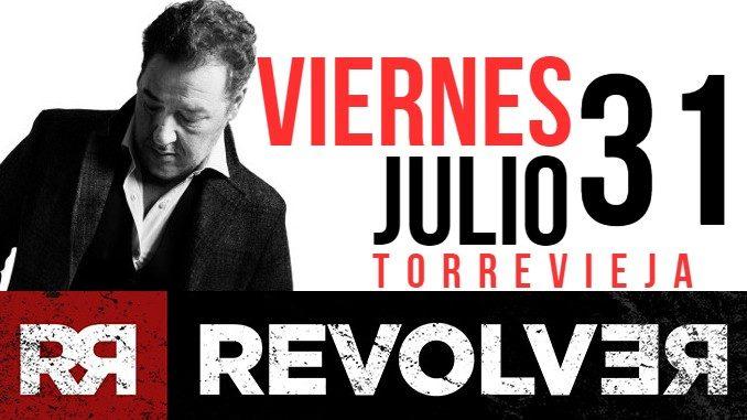 Concierto Revolver Torrevieja viernes 31 Julio 2020