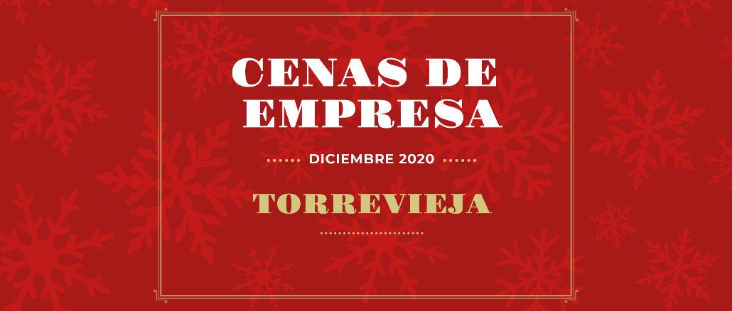 COMIDAS y CENAS de empresa Navidad 2020 en Torrevieja y Orihuela Costa
