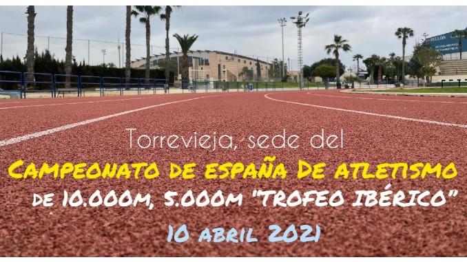 campeonato de españa de atletismo torrevieja 2021 trofeo ibérico